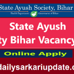 State Ayush Society Bihar Vacancy 2021 – Online Apply For Data Entry Operator And Various Post Vacancy 2021